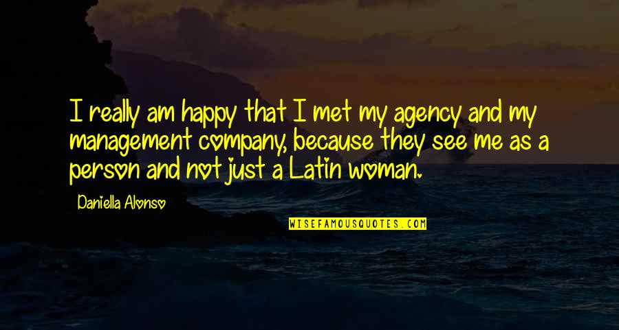 Daniella Quotes By Daniella Alonso: I really am happy that I met my