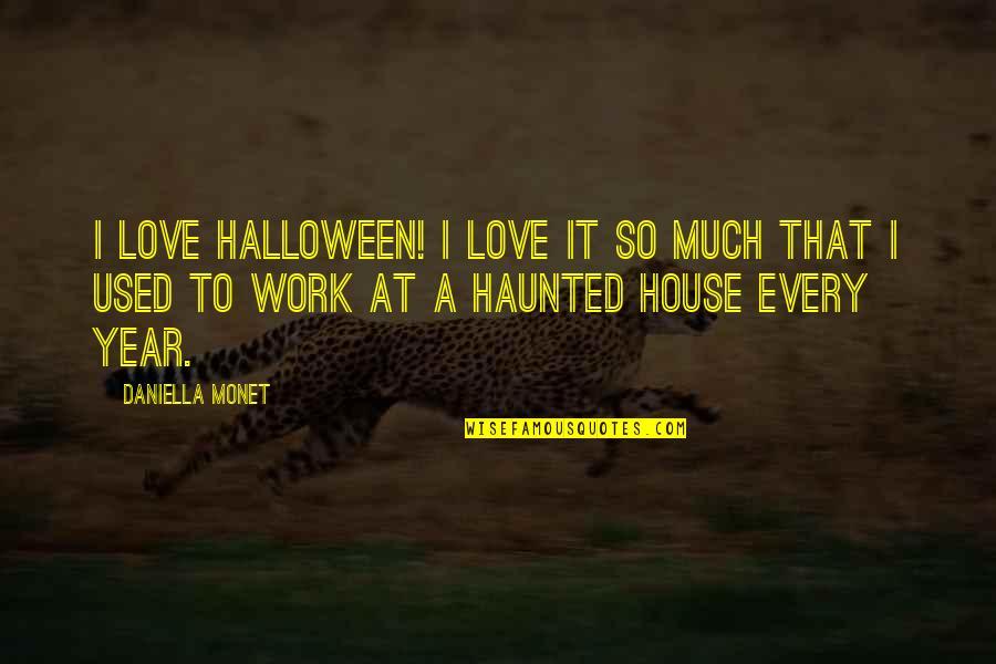 Daniella Quotes By Daniella Monet: I love Halloween! I love it so much