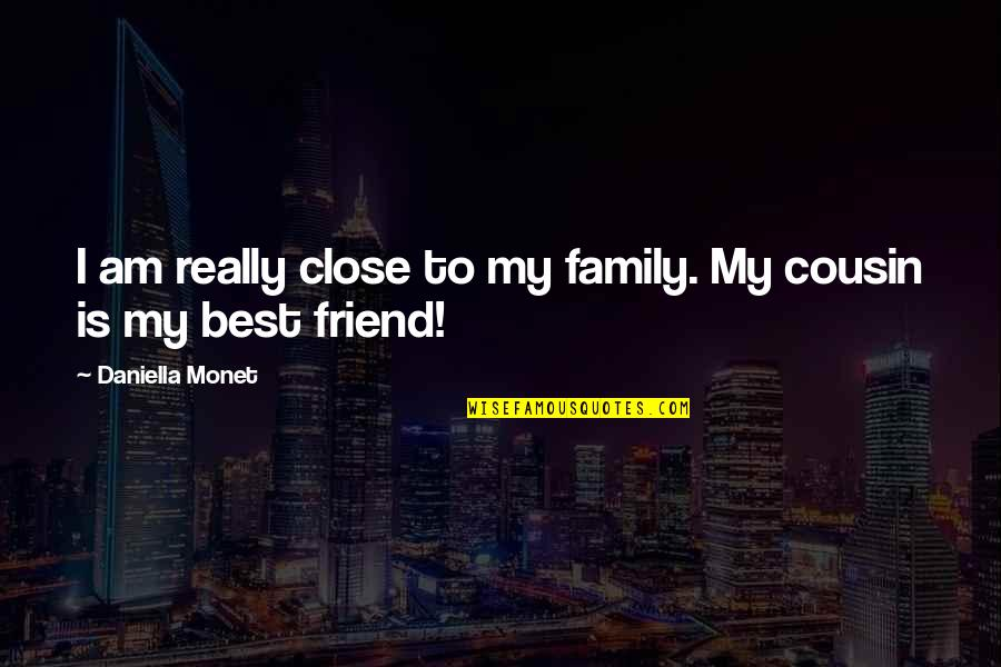 Daniella Quotes By Daniella Monet: I am really close to my family. My
