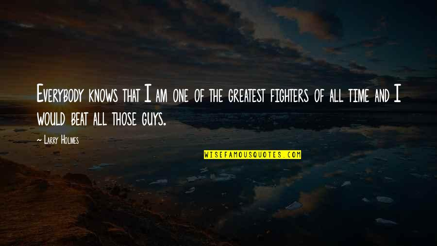 Danno And Mcgarrett Quotes By Larry Holmes: Everybody knows that I am one of the