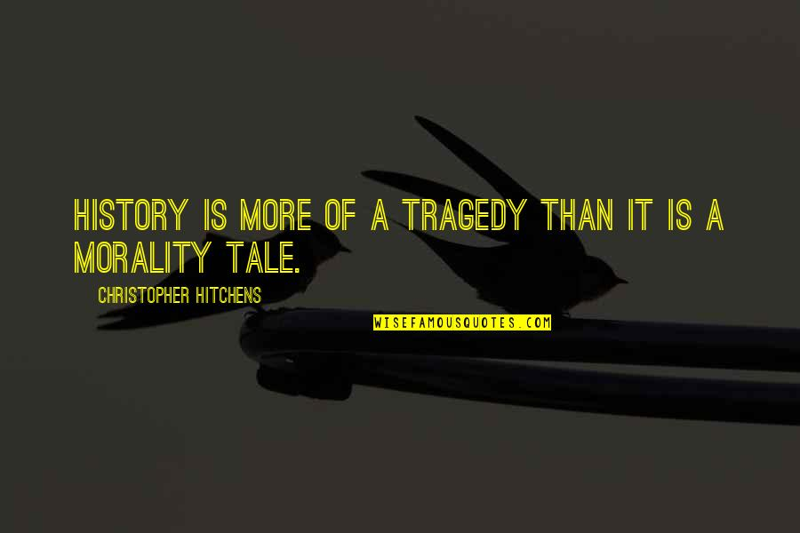 Danny Meyer Inspirational Quotes By Christopher Hitchens: History is more of a tragedy than it