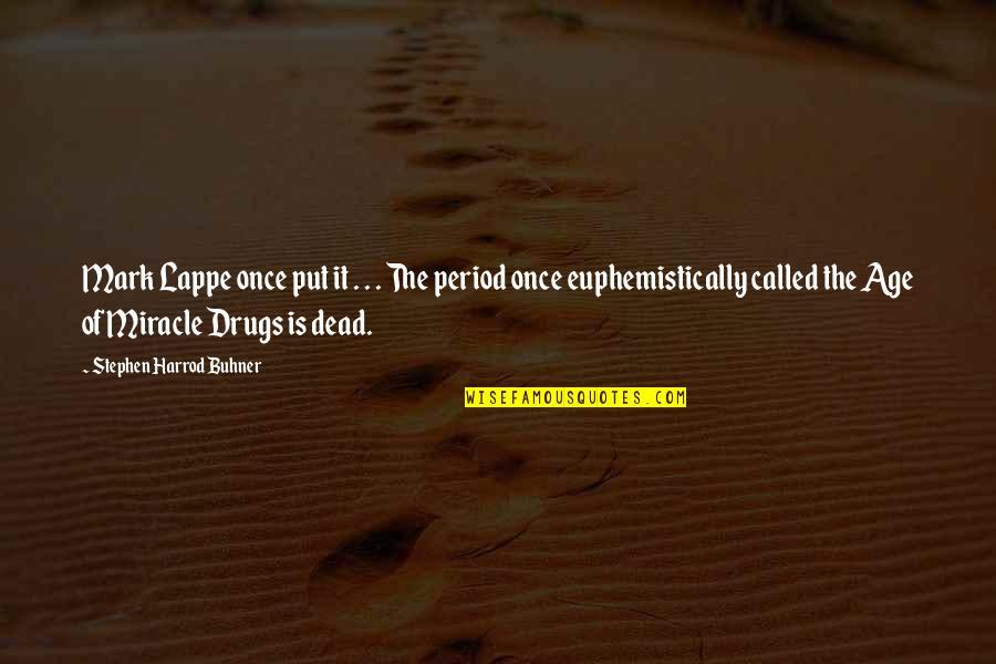 Danske Quotes By Stephen Harrod Buhner: Mark Lappe once put it . . .