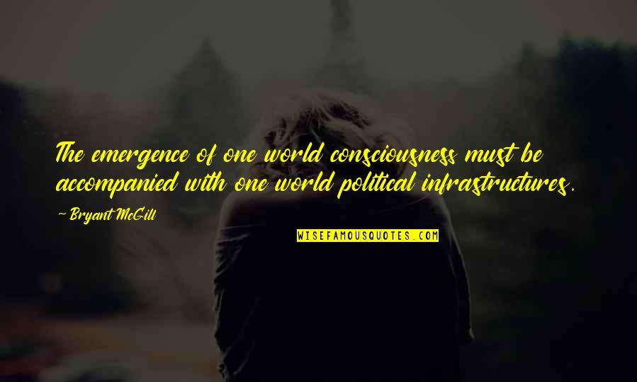 Dante Inferno Beatrice Quotes By Bryant McGill: The emergence of one world consciousness must be