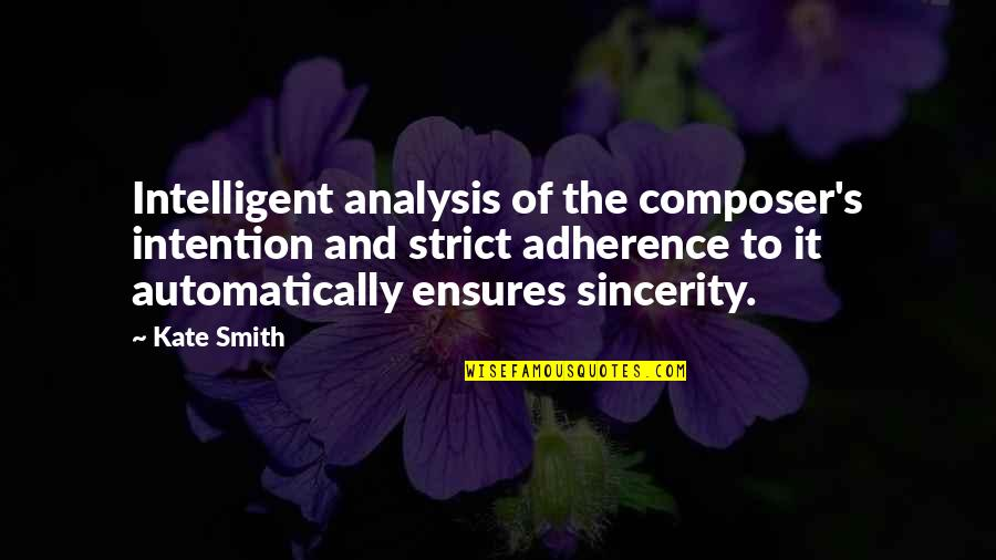 Dante Inferno Beatrice Quotes By Kate Smith: Intelligent analysis of the composer's intention and strict