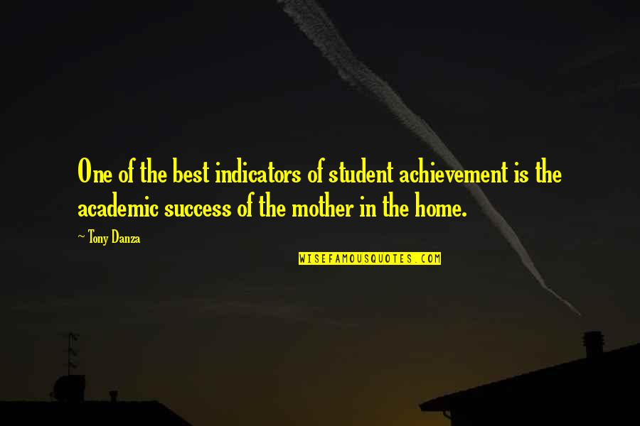 Danza Quotes By Tony Danza: One of the best indicators of student achievement