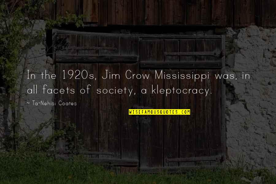 Dara Singh Famous Quotes By Ta-Nehisi Coates: In the 1920s, Jim Crow Mississippi was, in