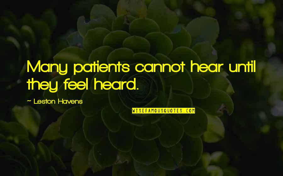 Daragon Couple Quotes By Leston Havens: Many patients cannot hear until they feel heard.