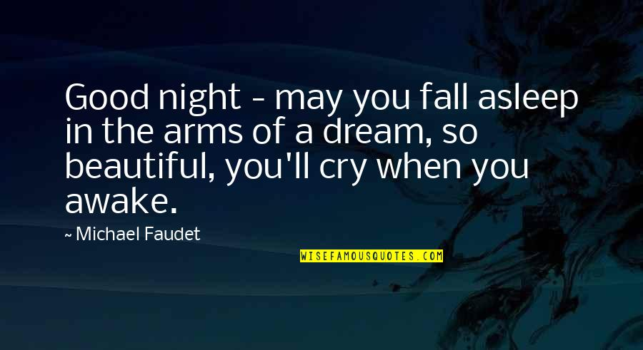 Daragon Couple Quotes By Michael Faudet: Good night - may you fall asleep in