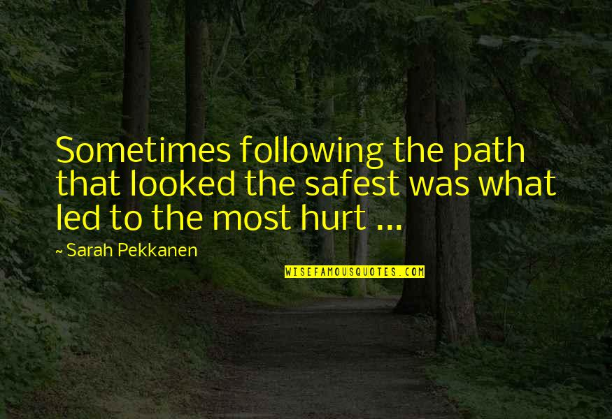 Daragon Couple Quotes By Sarah Pekkanen: Sometimes following the path that looked the safest