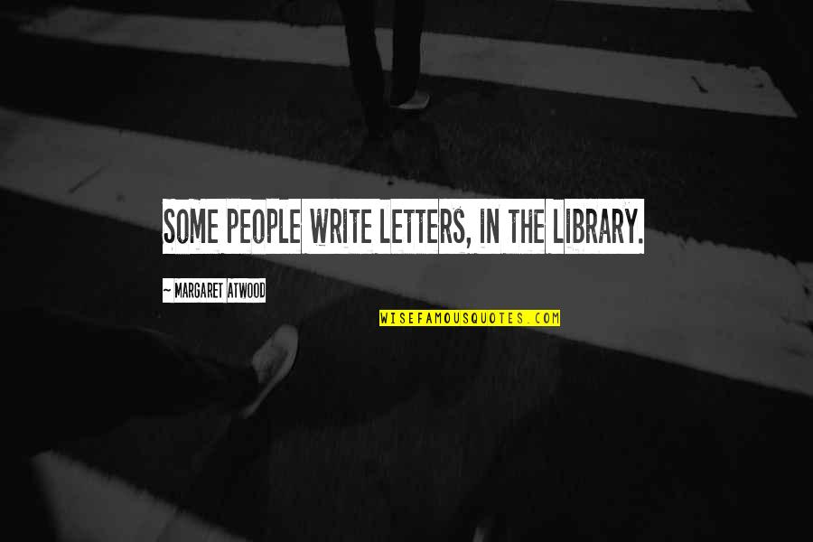 Daredevil Season 1 Episode 3 Quotes By Margaret Atwood: Some people write letters, in the library.