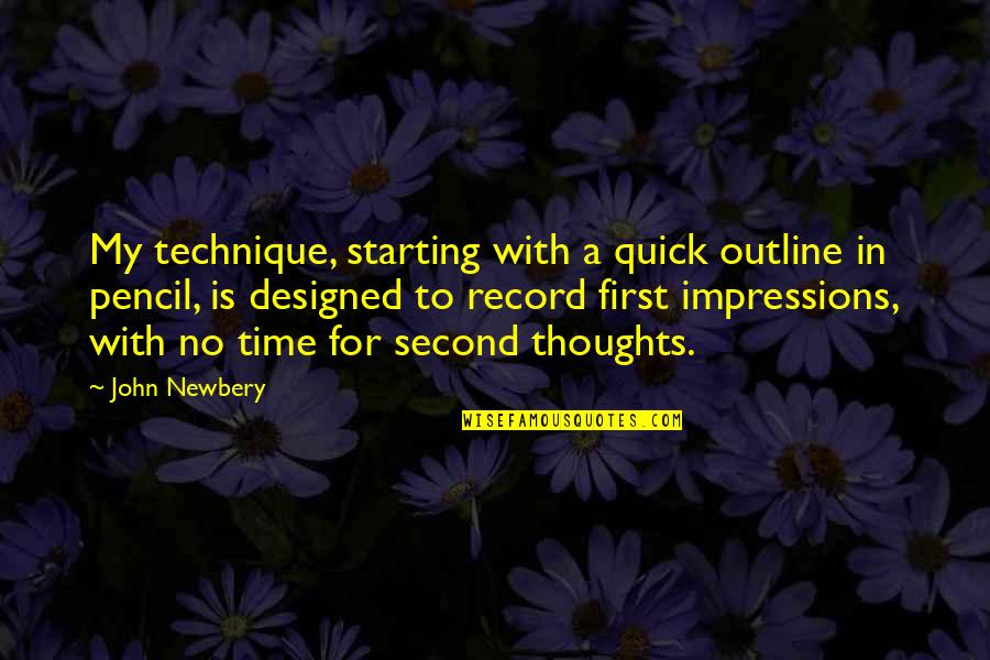 Dark Gruesome Quotes By John Newbery: My technique, starting with a quick outline in