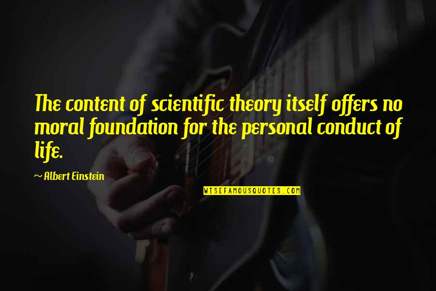 Dark Tourism Quotes By Albert Einstein: The content of scientific theory itself offers no