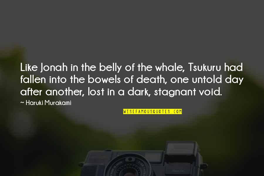 Dark Void Quotes By Haruki Murakami: Like Jonah in the belly of the whale,