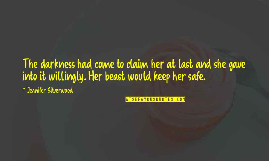 Darkness And Beauty Quotes By Jennifer Silverwood: The darkness had come to claim her at