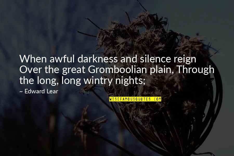 Darkness And Silence Quotes By Edward Lear: When awful darkness and silence reign Over the
