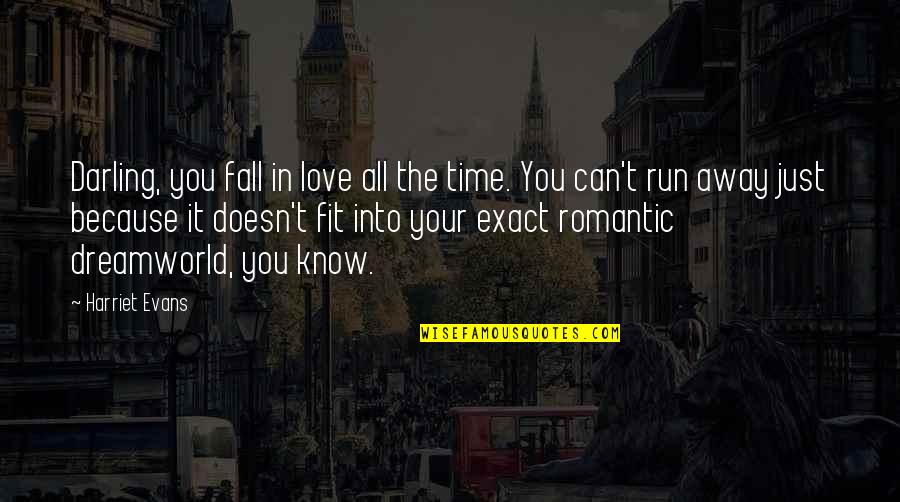 Darling Love Quotes By Harriet Evans: Darling, you fall in love all the time.
