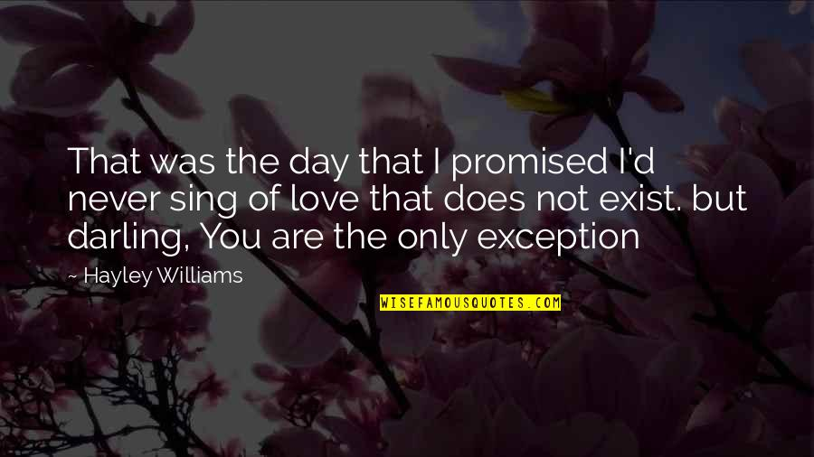 Darling Love Quotes By Hayley Williams: That was the day that I promised I'd