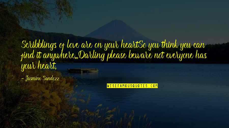 Darling Love Quotes By Jasmine Sandozz: Scribblings of love are on your heartSo you