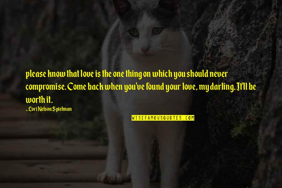 Darling Love Quotes By Lori Nelson Spielman: please know that love is the one thing