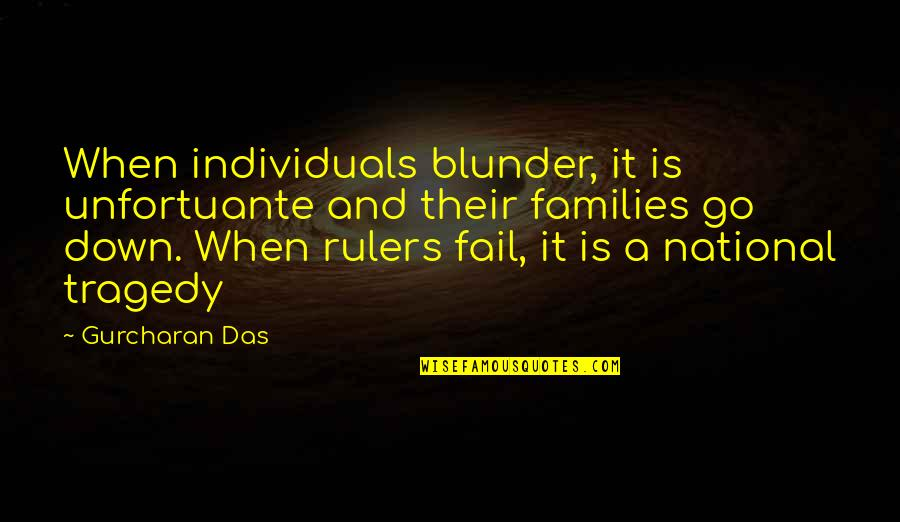 Darlington Quotes By Gurcharan Das: When individuals blunder, it is unfortuante and their
