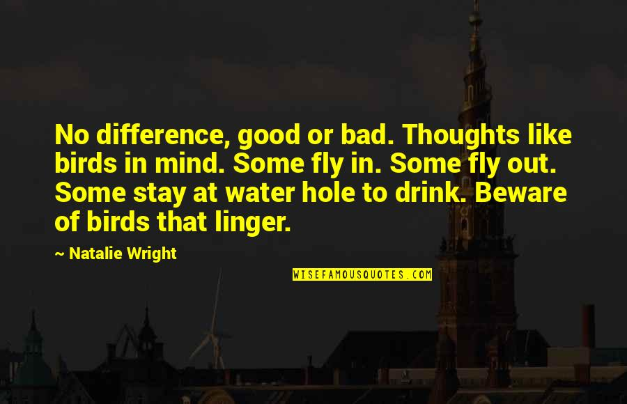 Darma Quotes By Natalie Wright: No difference, good or bad. Thoughts like birds