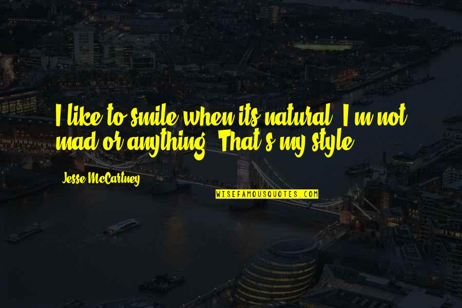 Darmani Quotes By Jesse McCartney: I like to smile when its natural. I'm