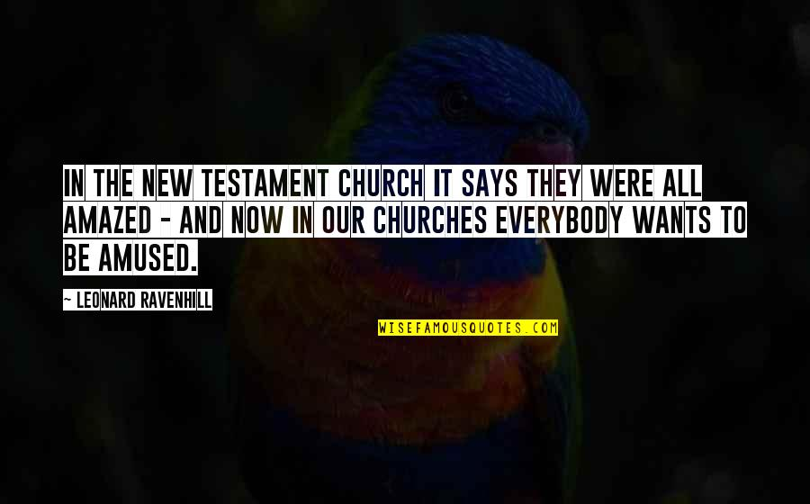 Darshana Quotes By Leonard Ravenhill: In the New Testament church it says they