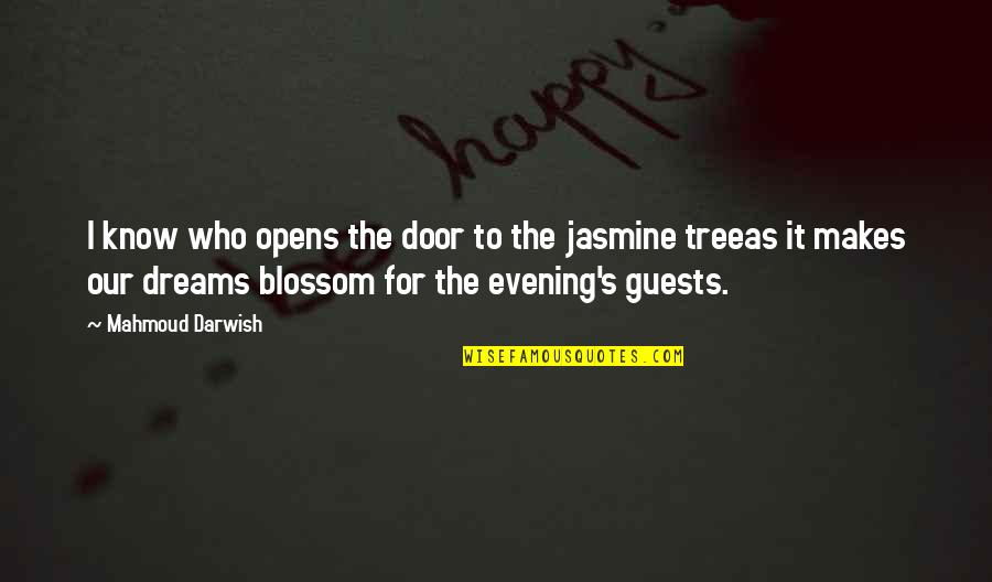 Darwish Quotes By Mahmoud Darwish: I know who opens the door to the