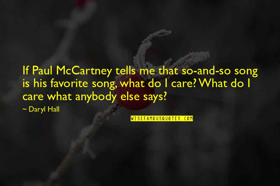 Daryl Hall Quotes By Daryl Hall: If Paul McCartney tells me that so-and-so song