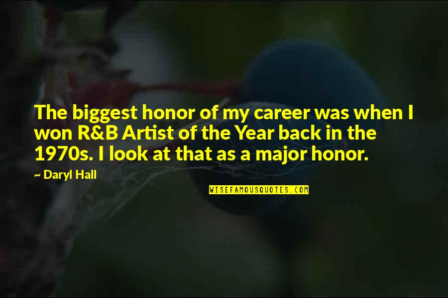 Daryl Hall Quotes By Daryl Hall: The biggest honor of my career was when