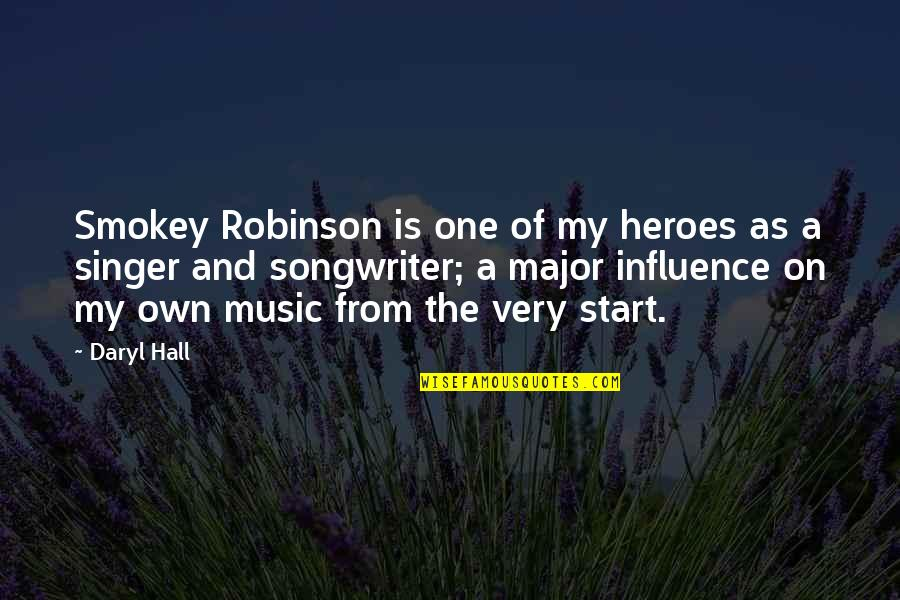 Daryl Hall Quotes By Daryl Hall: Smokey Robinson is one of my heroes as