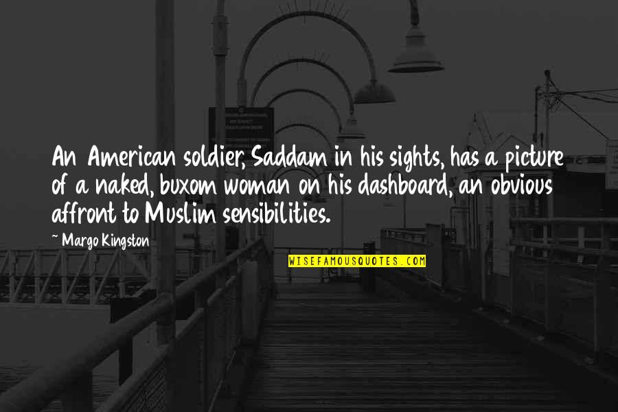 Dashboard Quotes By Margo Kingston: An American soldier, Saddam in his sights, has