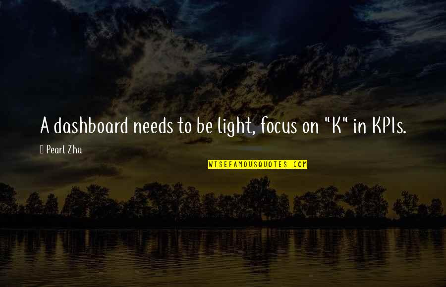 Dashboard Quotes By Pearl Zhu: A dashboard needs to be light, focus on