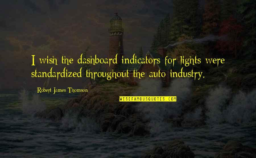 Dashboard Quotes By Robert James Thomson: I wish the dashboard indicators for lights were