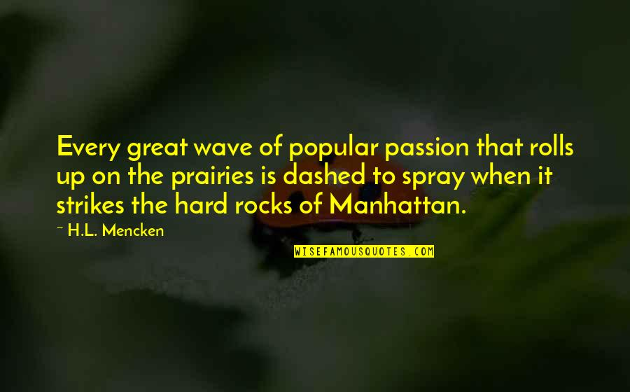 Dashed Quotes By H.L. Mencken: Every great wave of popular passion that rolls