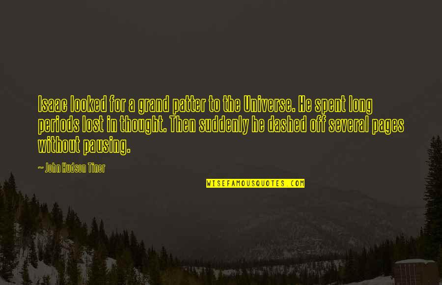 Dashed Quotes By John Hudson Tiner: Isaac looked for a grand patter to the