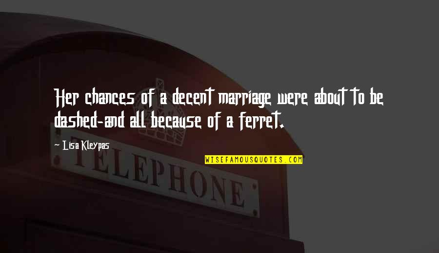 Dashed Quotes By Lisa Kleypas: Her chances of a decent marriage were about