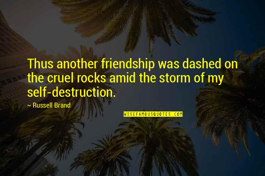 Dashed Quotes By Russell Brand: Thus another friendship was dashed on the cruel