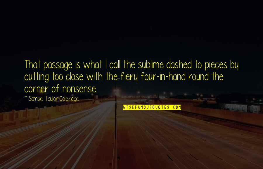 Dashed Quotes By Samuel Taylor Coleridge: That passage is what I call the sublime