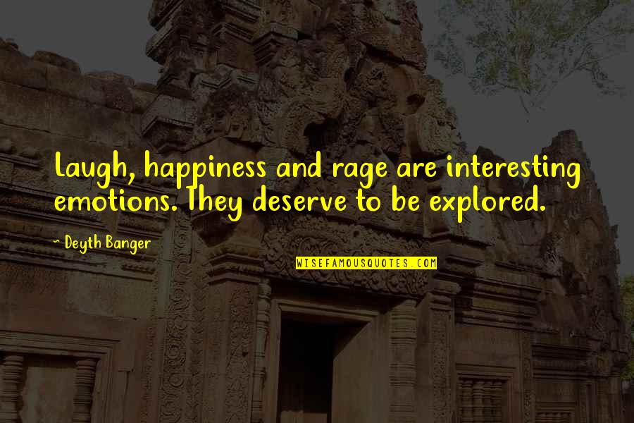 Datavats Quotes By Deyth Banger: Laugh, happiness and rage are interesting emotions. They