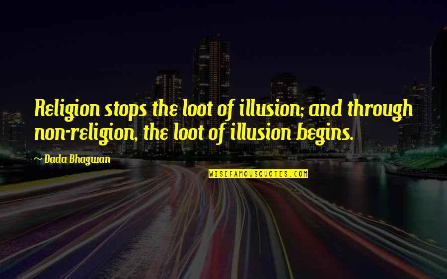 Dating After Divorce Quotes By Dada Bhagwan: Religion stops the loot of illusion; and through