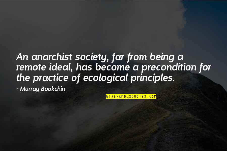 Dating For 6 Months Quotes By Murray Bookchin: An anarchist society, far from being a remote