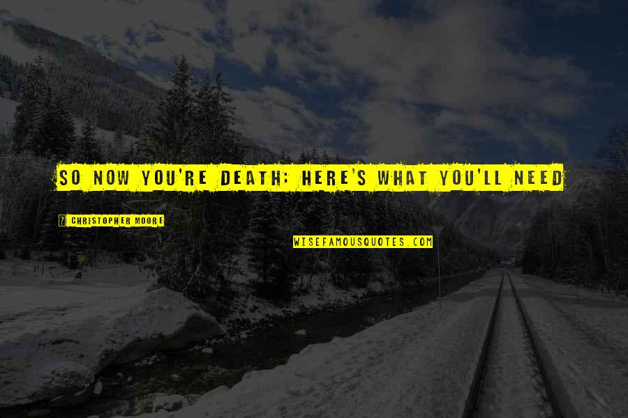 Daughters Losing Mothers Quotes By Christopher Moore: So Now You're Death: Here's What You'll Need