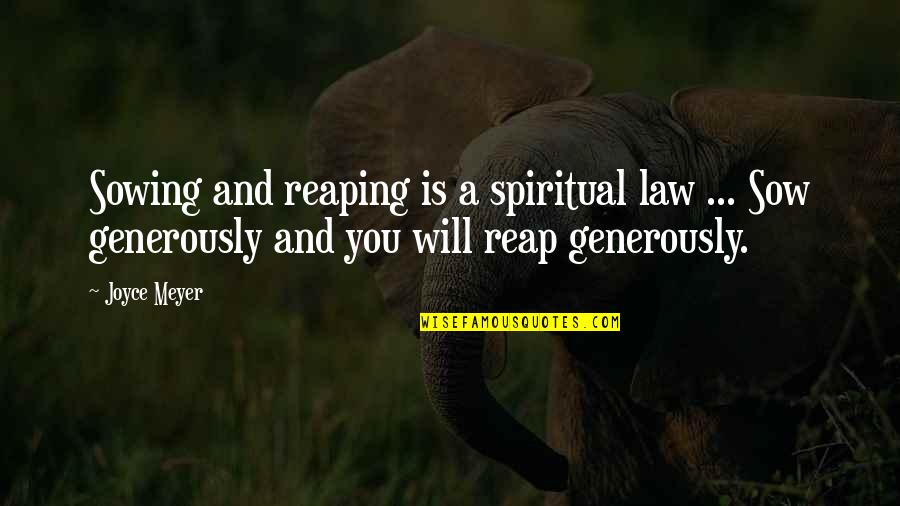 Daul Kim Quotes By Joyce Meyer: Sowing and reaping is a spiritual law ...