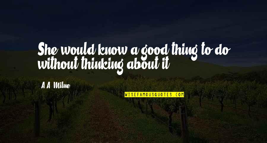 Dauuuuuuuughter Quotes By A.A. Milne: She would know a good thing to do
