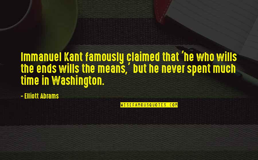 Dauuuuuuuughter Quotes By Elliott Abrams: Immanuel Kant famously claimed that 'he who wills