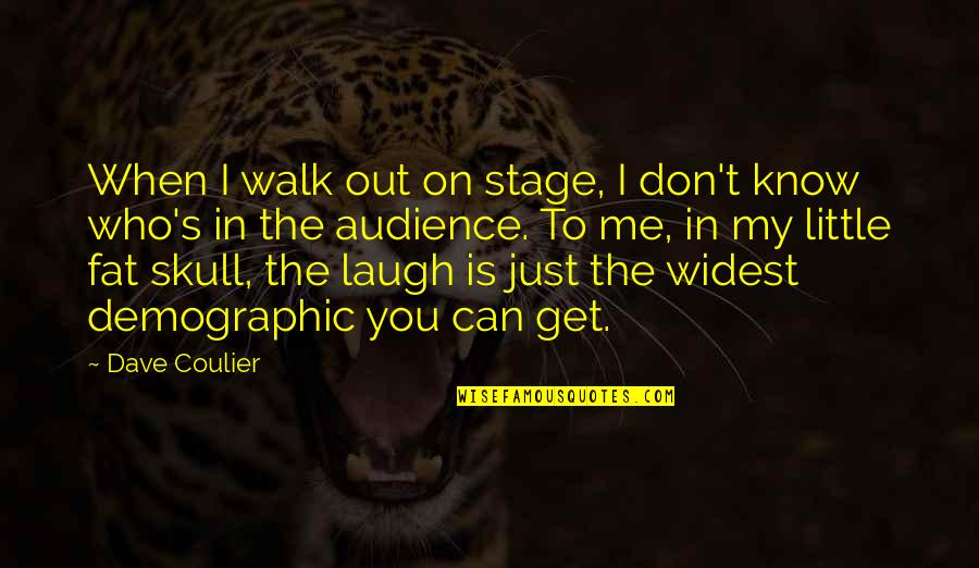 Dave Coulier Quotes By Dave Coulier: When I walk out on stage, I don't