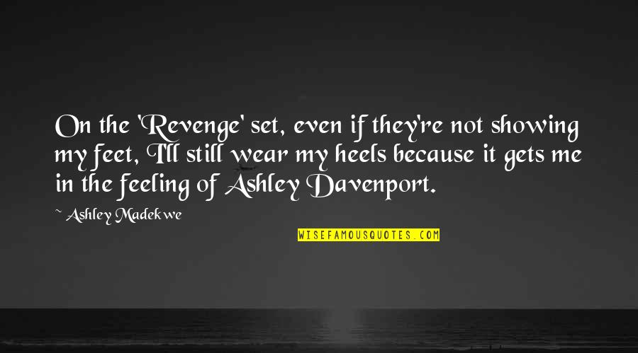 Davenport Quotes By Ashley Madekwe: On the 'Revenge' set, even if they're not
