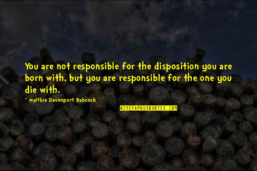 Davenport Quotes By Maltbie Davenport Babcock: You are not responsible for the disposition you
