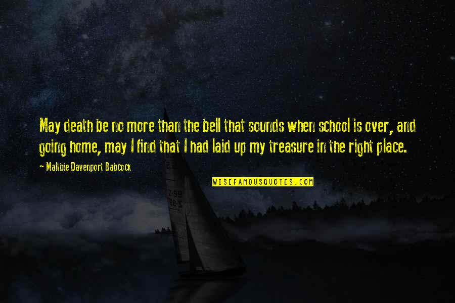 Davenport Quotes By Maltbie Davenport Babcock: May death be no more than the bell